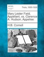 Mary Lester Field, Appellant, vs. Clarence A. Hudson, Appellee