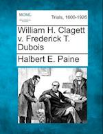William H. Clagett V. Frederick T. DuBois af Halbert E. Paine