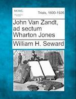 John Van Zandt, Ad Sectum Wharton Jones af William H. Seward