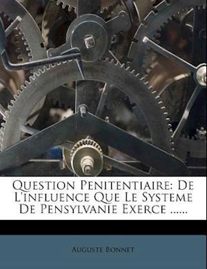 Bog, paperback Question Penitentiaire af Auguste Bonnet