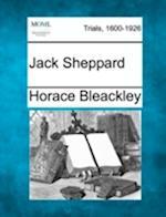 Jack Sheppard af Horace Bleackley