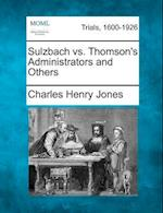 Sulzbach vs. Thomson's Administrators and Others af Charles Henry Jones