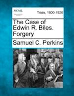The Case of Edwin R. Biles. Forgery af Samuel C. Perkins