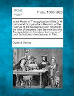 In the Matter of the Application of the G. H. Hammond Company for a Revision of the Ruilings of the Department with Regard to the Use of Imported Oleo af . Oakley, Oudin