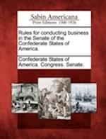 Rules for Conducting Business in the Senate of the Confederate States of America.