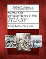 Memoir and Correspondence of Mrs. Grant of Laggan. Volume 3 of 3 af Anne MacVicar Grant