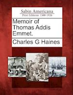 Memoir of Thomas Addis Emmet.
