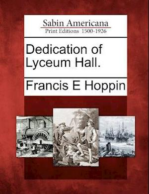 Dedication of Lyceum Hall.
