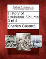 History of Louisiana. Volume 3 of 4 af Charles Gayarre