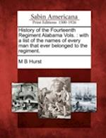 History of the Fourteenth Regiment Alabama Vols. af M. B. Hurst