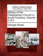 History of the Presbyterian Church in South Carolina. Volume 2 of 2