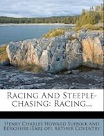 Racing and Steeple-Chasing af Arthur Coventry