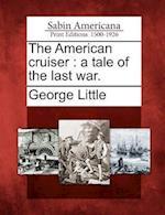 The American Cruiser af George Little
