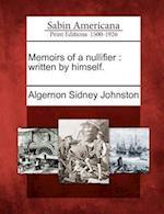 Memoirs of a Nullifier af Algernon Sidney Johnston