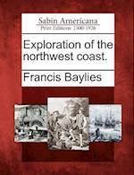 Exploration of the Northwest Coast.