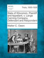 State of Wisconsin, Plaintiff and Appellant, V. Lange Canning Company, Defendant and Respondent af Walter C. Owen