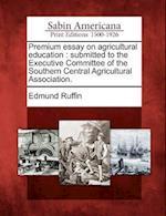 Premium Essay on Agricultural Education af Edmund Ruffin