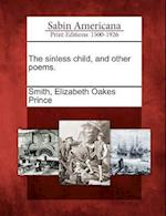 The Sinless Child, and Other Poems.