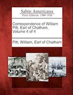 Correspondence of William Pitt, Earl of Chatham. Volume 4 of 4