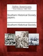 Southern Historical Society Papers, Volume 1