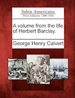 A Volume from the Life of Herbert Barclay.