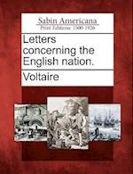Letters Concerning the English Nation.