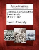 Catalogus Universitatis Brownensis MDCCCXIV.