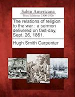 The Relations of Religion to the War af Hugh Smith Carpenter
