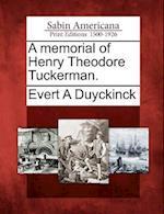 A Memorial of Henry Theodore Tuckerman. af Evert Augustus Duyckinck