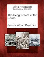 The Living Writers of the South. af James Wood Davidson