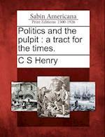 Politics and the Pulpit af C. S. Henry