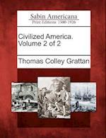 Civilized America. Volume 2 of 2