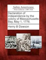 Declaration of Independence by the Colony of Massachusetts Bay, May 1, 1776. af Henry Barton Dawson