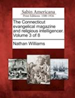The Connecticut Evangelical Magazine and Religious Intelligencer. Volume 3 of 8