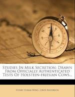 Studies in Milk Secretion af Henry Hiram Wing, LeRoy Anderson
