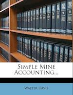 Simple Mine Accounting... af Walter Davis