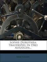Sophie Dorothea af Ernst Schmidt