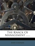 The Knack of Management ...... af John Coapman