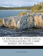 La Bretagne Au Xviiie Siecle af Antoine Dupuy