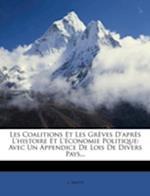 Les Coalitions Et Les Gr Ves D'Apr?'s L'Histoire Et L' Conomie Politique af L. Smith