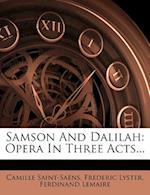 Samson and Dalilah af Camille Saint-saens, Frederic Lyster, Ferdinand Lemaire