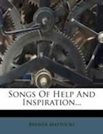 Songs of Help and Inspiration... af Brewer Mattocks