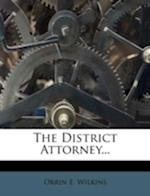 The District Attorney... af Orrin E. Wilkins