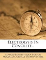 Electrolysis in Concrete... af Burton Mccollum, Edward Bennett Rosa