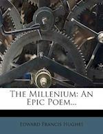 The Millenium af Edward Francis Hughes