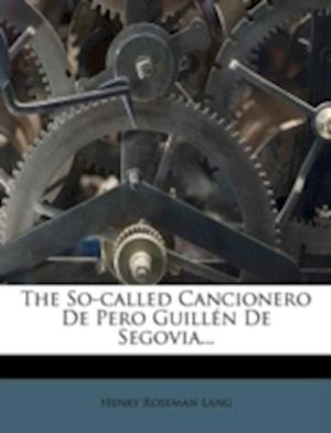 Bog, paperback The So-Called Cancionero de Pero Guill N de Segovia... af Henry Roseman Lang