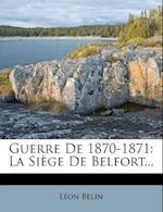 Guerre de 1870-1871 af L. on Belin, Leon Belin