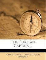 The Puritan Captain... af Myles Standish