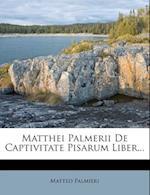 Matthei Palmerii de Captivitate Pisarum Liber... af Matteo Palmieri