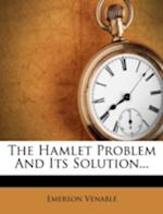 The Hamlet Problem and Its Solution... af Emerson Venable